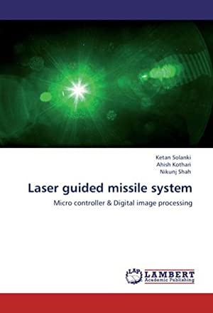 Laser guided missile system : Micro controller: Ketan Solanki