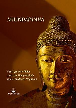 Milindapanha : Der legendäre Dialog zwischen König: Nyanaponika Mahathera