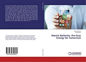 Atomic Batteries: the Easy Energy for Tomorrow: Fouad Soliman