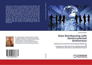 Data Warehousing with Service-oriented Architecture : Designing: Ronnie Abrahiem