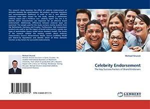 Celebrity Endorsement : The Key Success Factors: Michael Strunck
