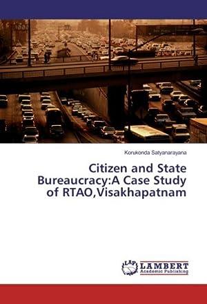 Citizen and State Bureaucracy:A Case Study of: Korukonda Satyanarayana