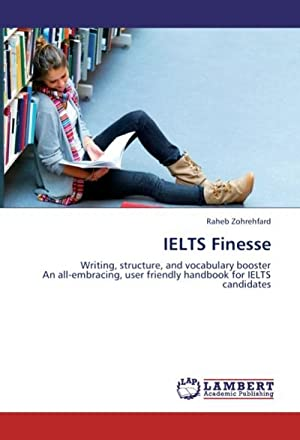 IELTS Finesse : Writing, structure, and vocabulary: Raheb Zohrehfard