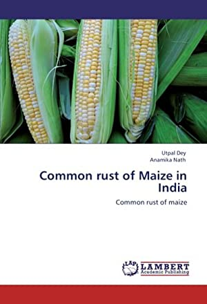 Common rust of Maize in India : Utpal Dey