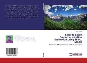 Satellite Based Evapotranspiration Estimation Using SEBAL Model: Amrit Kamila