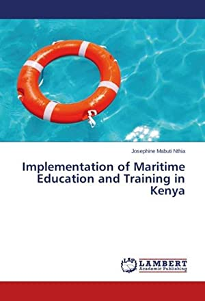 Implementation of Maritime Education and Training in: Josephine Mabuti Nthia