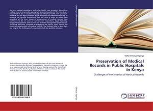 Preservation of Medical Records in Public Hospitals: Naftal Chweya Oganga