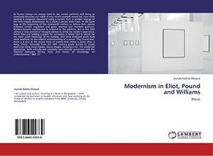 Modernism in Eliot, Pound and Williams : Joynab Nabila Obayed