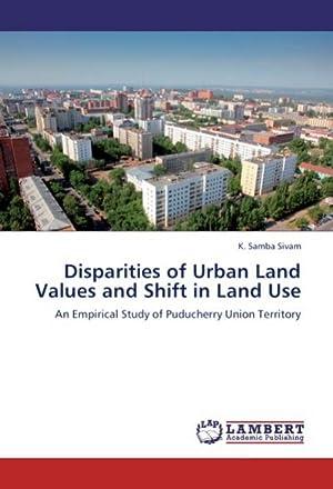 Disparities of Urban Land Values and Shift: K. Samba Sivam