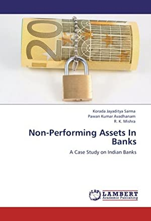 Non-Performing Assets In Banks : A Case: Korada Jayaditya Sarma