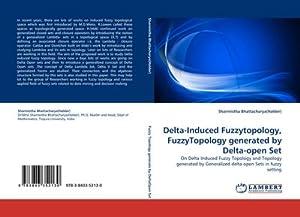 Delta-Induced Fuzzytopology, FuzzyTopology generated by Delta-open Set: Sharmistha Bhattacharya(Halder)