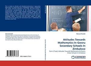 Attitudes Towards Mathematics In Gweru Secondary Schools: Manuel Rwodzi