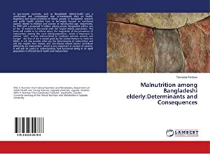 Malnutrition among Bangladeshi elderly:Determinants and Consequences: Tamanna Ferdous