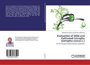 Evaluation of Wild and Cultivated Jatropha (Jatropha: Abdalrhaman Mohamed Salih