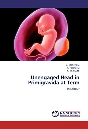 Unengaged Head in Primigravida at Term : G. Mahendra