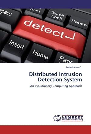 Distributed Intrusion Detection System : An Evolutionary: Janakiraman S.