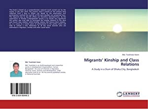 Migrants' Kinship and Class Relations : A: Md. Towhidul Islam