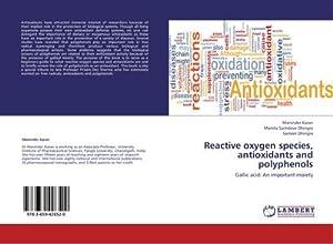 Reactive oxygen species, antioxidants and polyphenols : Maninder Karan