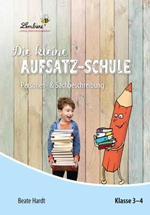 Die kleine Aufsatz-Schule: Personen- & Sachbeschreibung (PR): Beate Hardt
