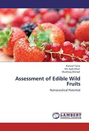 Assessment of Edible Wild Fruits : Nutraceutical: Kanwal Tariq