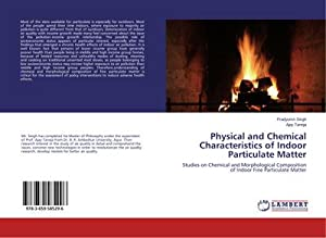Physical and Chemical Characteristics of Indoor Particulate: Pradyumn Singh