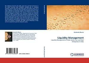 Liquidity Management : Liquidity Management of Public: Amalendu Bhunia