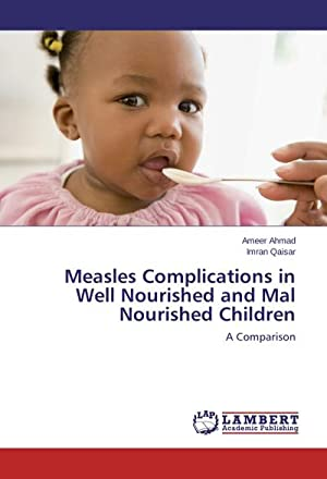 Measles Complications in Well Nourished and Mal: Ameer Ahmad