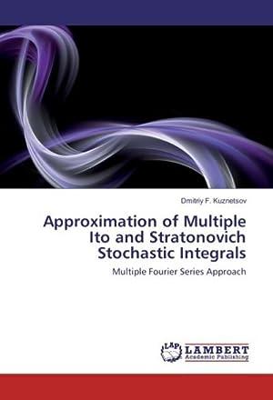 Approximation of Multiple Ito and Stratonovich Stochastic: Dmitriy F. Kuznetsov