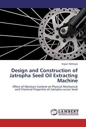 Design and Construction of Jatropha Seed Oil: Segun Adebayo