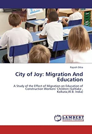 City of Joy: Migration And Education : Rajesh Ekka