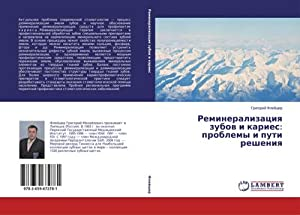 Remineralizatsiya zubov i karies: problemy i puti: Grigoriy Fleysher