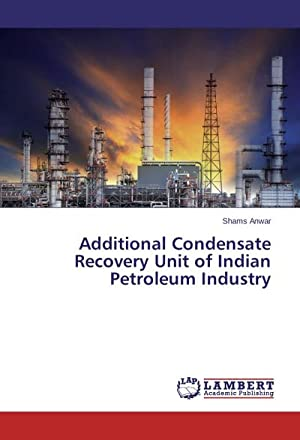 Additional Condensate Recovery Unit of Indian Petroleum: Shams Anwar