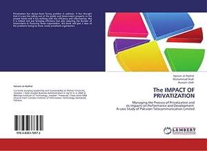 The IMPACT OF PRIVATIZATION : Managing the: Haroon Ur-Rashid