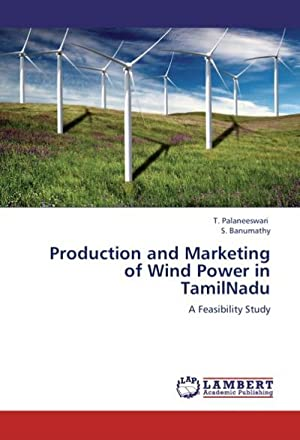 Production and Marketing of Wind Power in: T. Palaneeswari