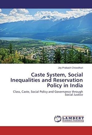 Caste System, Social Inequalities and Reservation Policy: Joy Prakash Chowdhuri
