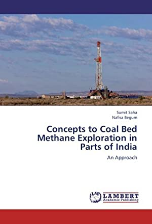 Concepts to Coal Bed Methane Exploration in: Sumit Saha