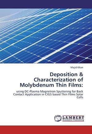 Deposition & Characterization of Molybdenum Thin Films: Majid Khan