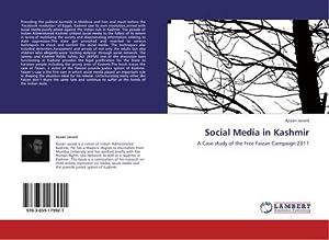 Social Media in Kashmir : A Case: Azaan Javaid