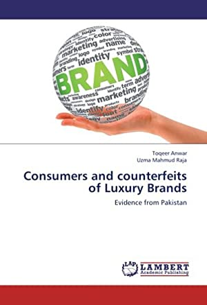 Consumers and counterfeits of Luxury Brands : Toqeer Anwar