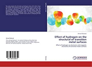Effect of hydrogen on the structural of: Ahmad Mubarak