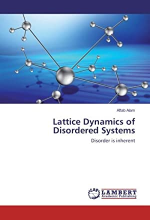 Lattice Dynamics of Disordered Systems : Disorder: Aftab Alam