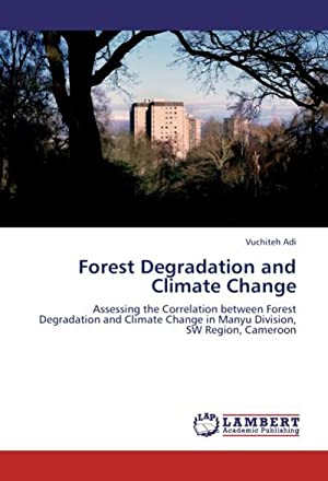 Forest Degradation and Climate Change : Assessing: Vuchiteh Adi