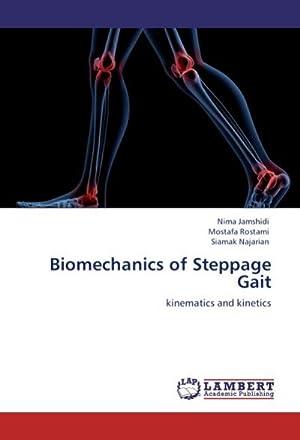 Biomechanics of Steppage Gait : kinematics and: Nima Jamshidi