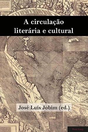 A circulação literária e cultural: Jose Luis Jobim