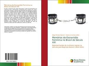 Memórias da Escravidão Feminina no Brasil do: Diego Mendes Cipriano
