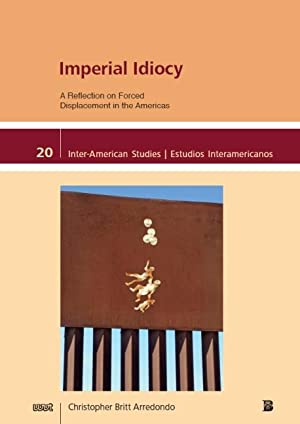 Imperial Idiocy : A Reflection on Forced: Christopher Britt Arredondo