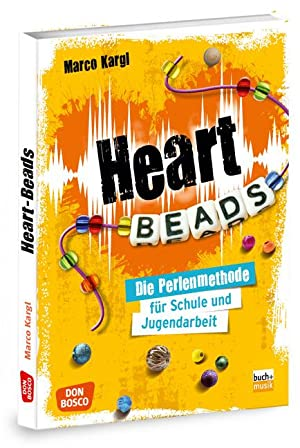 Heartbeads : Die Perlenmethode für Schule und: Marco Kargl