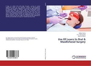 Use Of Lasers In Oral & Maxillofacial Surgery: Aditya Verma
