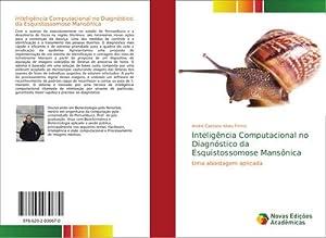 Inteligência Computacional no Diagnóstico da Esquistossomose Mansônica : Uma abordagem aplicada: ...