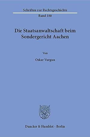 Die Staatsanwaltschaft beim Sondergericht Aachen.: Oskar Vurgun